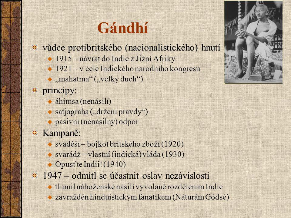 Gándhí vůdce protibritského (nacionalistického) hnutí principy: