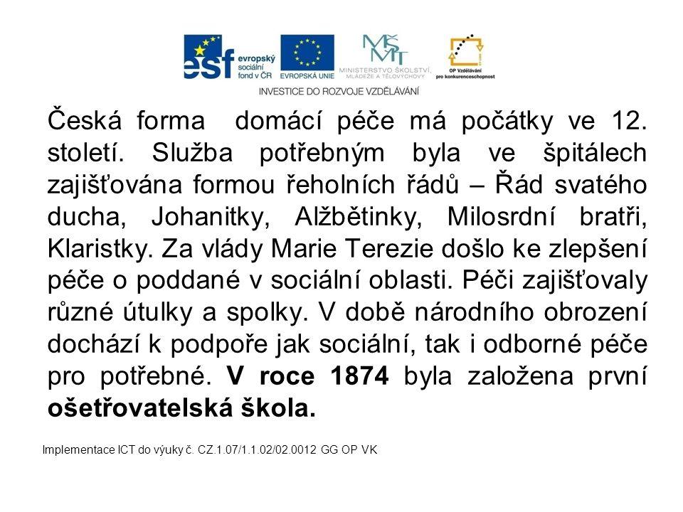 Česká forma domácí péče má počátky ve 12. století
