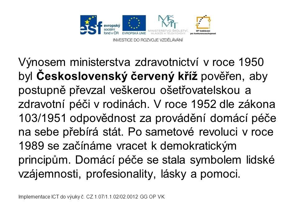 Výnosem ministerstva zdravotnictví v roce 1950 byl Československý červený kříž pověřen, aby postupně převzal veškerou ošetřovatelskou a zdravotní péči v rodinách. V roce 1952 dle zákona 103/1951 odpovědnost za provádění domácí péče na sebe přebírá stát. Po sametové revoluci v roce 1989 se začínáme vracet k demokratickým principům. Domácí péče se stala symbolem lidské vzájemnosti, profesionality, lásky a pomoci.