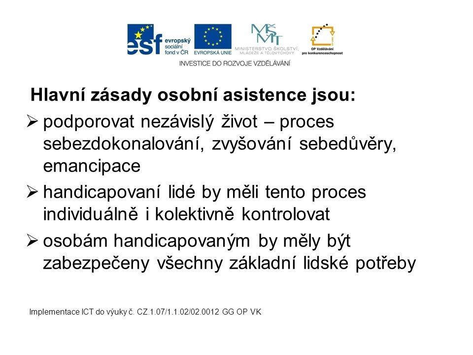 Hlavní zásady osobní asistence jsou: