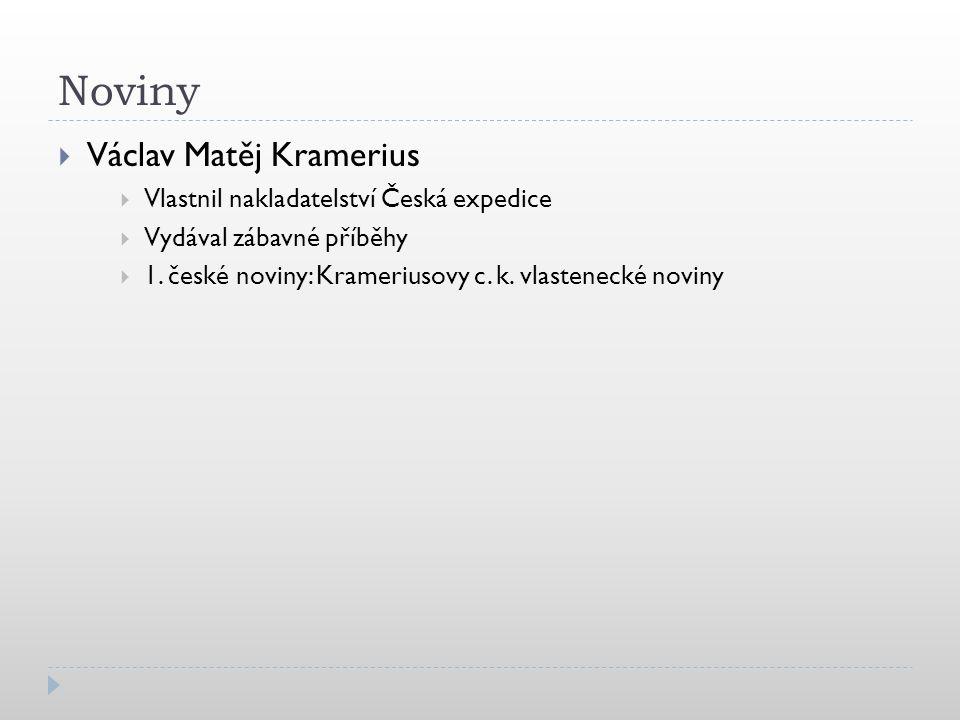 Noviny Václav Matěj Kramerius Vlastnil nakladatelství Česká expedice