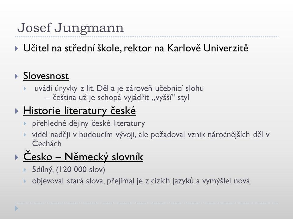 Josef Jungmann Historie literatury české Česko – Německý slovník