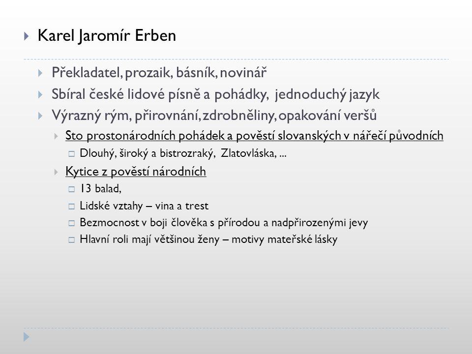 Karel Jaromír Erben Překladatel, prozaik, básník, novinář