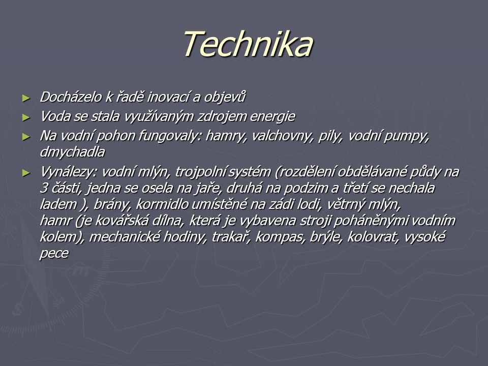 Technika Docházelo k řadě inovací a objevů
