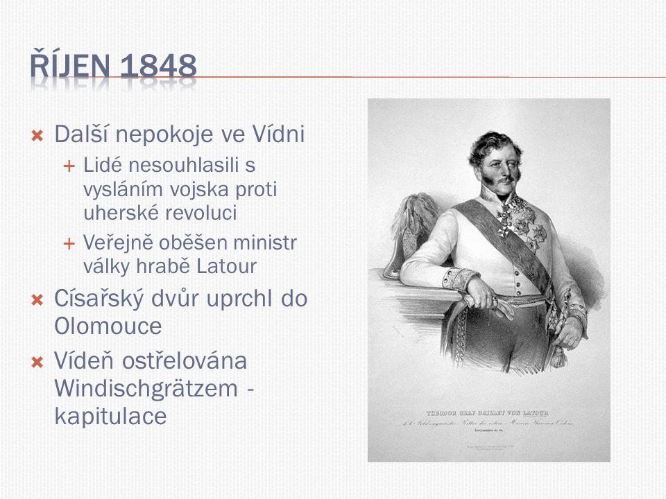 Říjen 1848 Další nepokoje ve Vídni Císařský dvůr uprchl do Olomouce