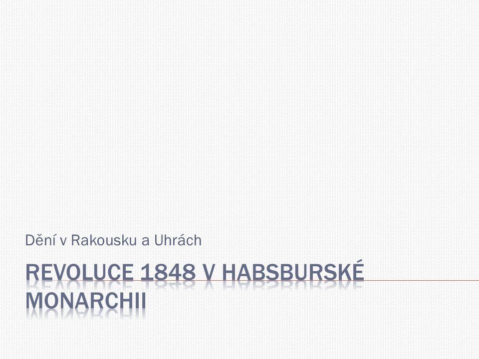 REVOLUCE 1848 V HABSBURSKÉ MONARCHII