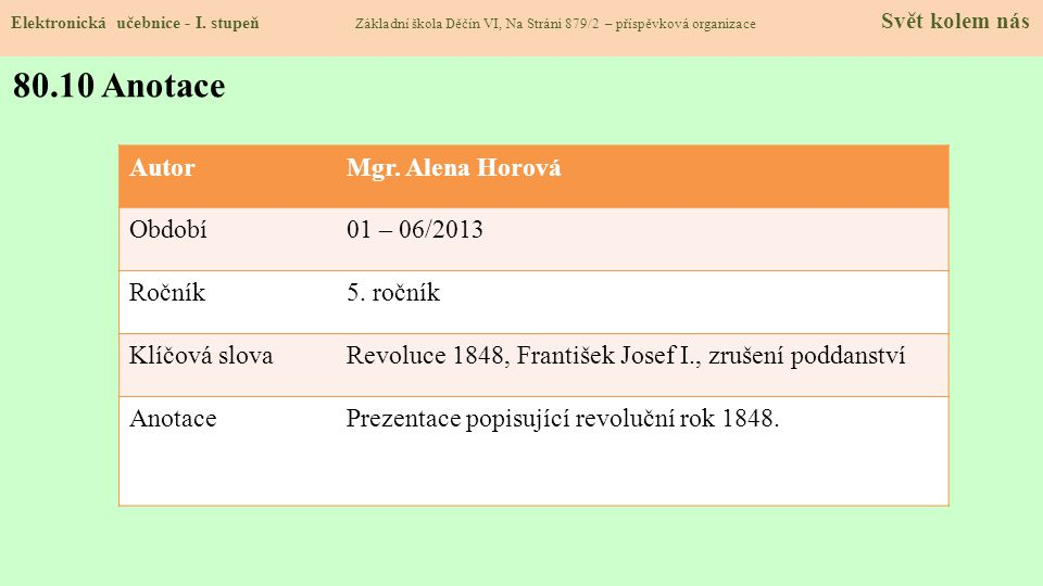 80.10 Anotace Autor Mgr. Alena Horová Období 01 – 06/2013 Ročník