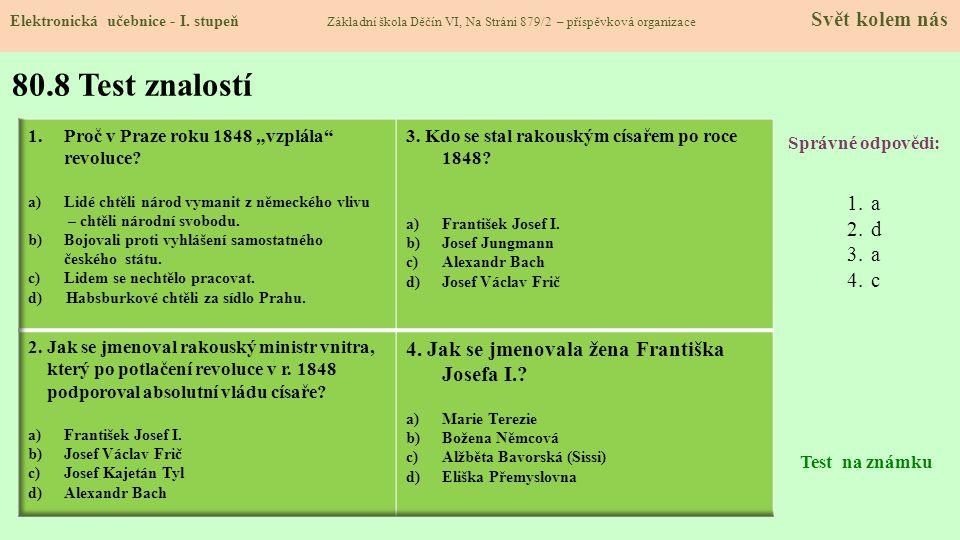 80.8 Test znalostí 4. Jak se jmenovala žena Františka Josefa I. a d c