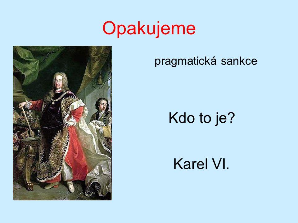 Opakujeme Kdo to je Karel VI. pragmatická sankce