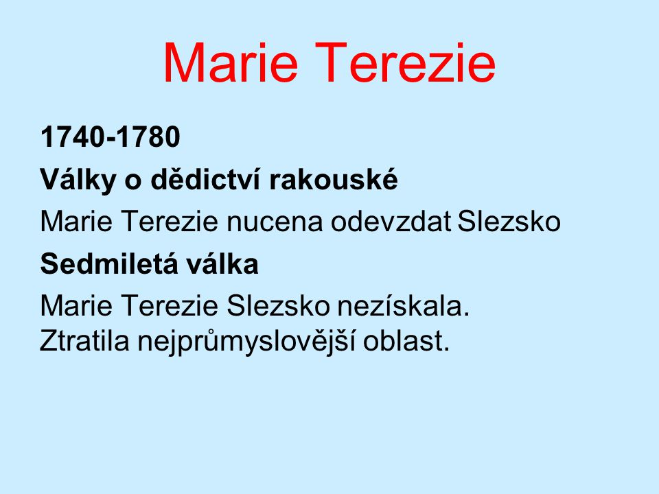 Marie Terezie 1740-1780 Války o dědictví rakouské