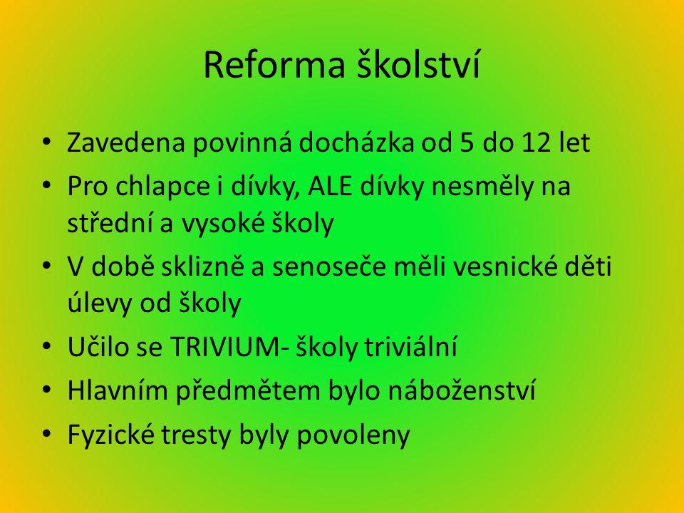 Reforma školství Zavedena povinná docházka od 5 do 12 let