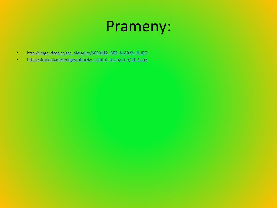 Prameny: http://imgs.idnes.cz/tec_aktuality/A050112_BRZ_MARKA_N.JPG