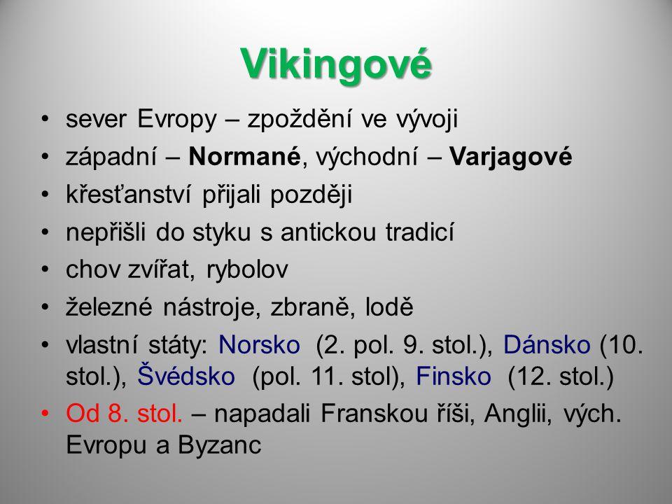 Vikingové sever Evropy – zpoždění ve vývoji