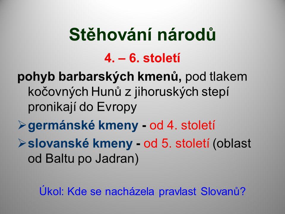 Úkol: Kde se nacházela pravlast Slovanů