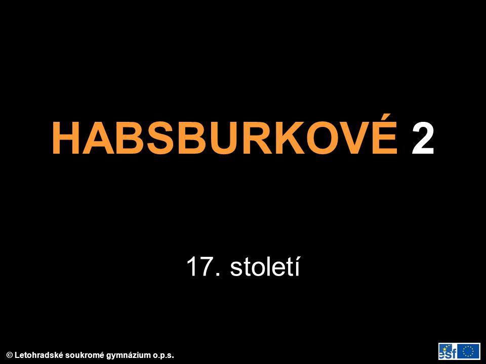 HABSBURKOVÉ 2 17. století