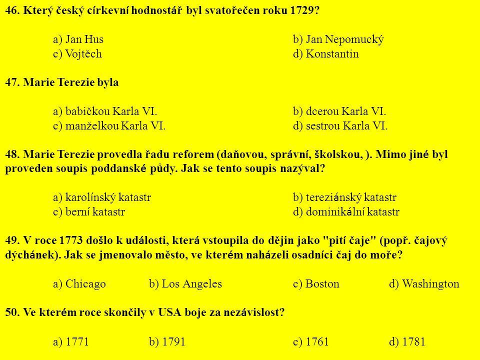 46. Který český církevní hodnostář byl svatořečen roku 1729