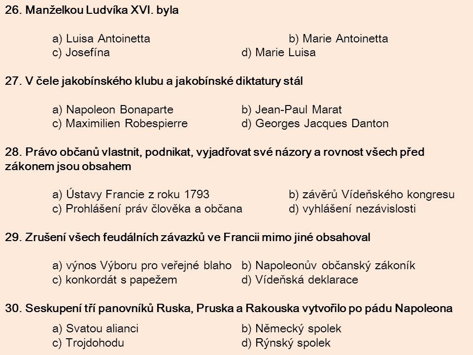 26. Manželkou Ludvíka XVI. byla