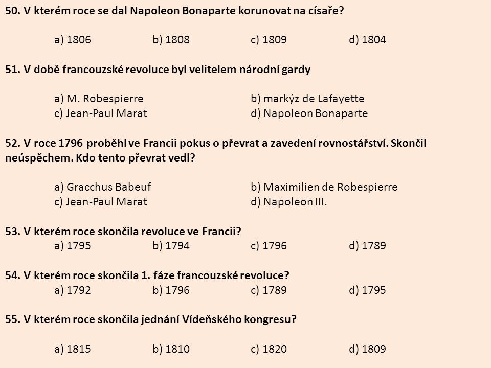 50. V kterém roce se dal Napoleon Bonaparte korunovat na císaře