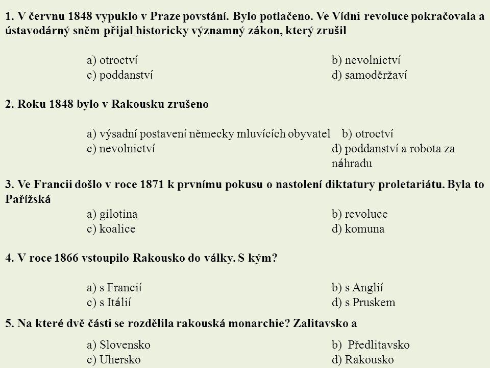 1. V červnu 1848 vypuklo v Praze povstání. Bylo potlačeno