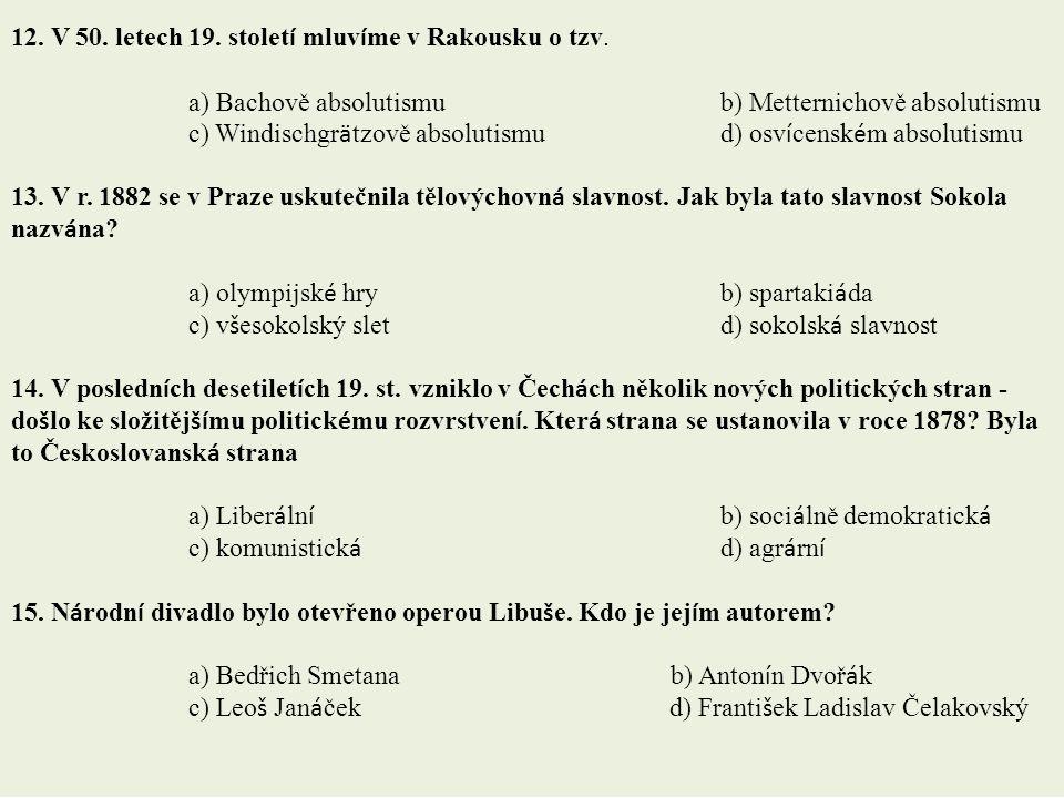 11. Představiteli českého malířství se stali Josef Mánes a Mikoláš