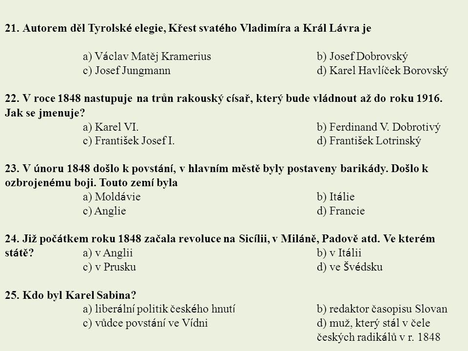 21. Autorem děl Tyrolské elegie, Křest svatého Vladimíra a Král Lávra je