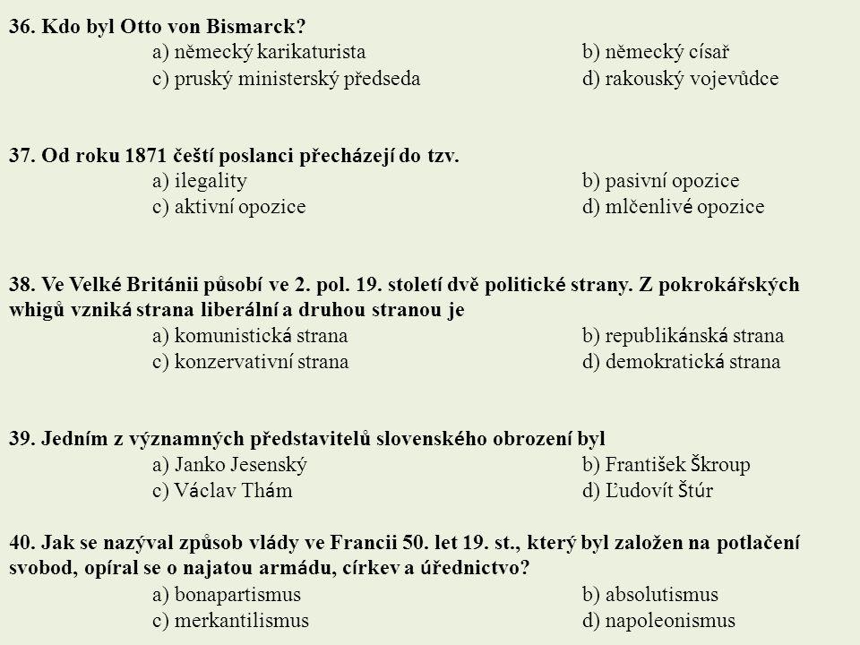 36. Kdo byl Otto von Bismarck