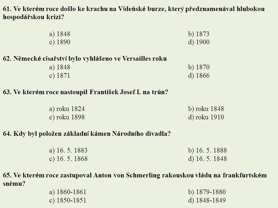 61. Ve kterém roce došlo ke krachu na Vídeňské burze, který předznamenával hlubokou hospodářskou krizi