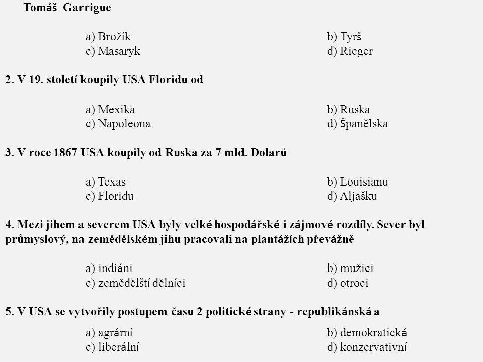 Stoupencem realistické politiky, poslancem říšské rady a profesorem na univerzitě byl Tomáš Garrigue