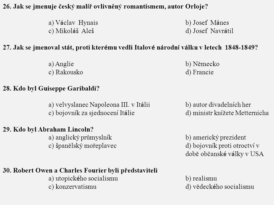 26. Jak se jmenuje český malíř ovlivněný romantismem, autor Orloje