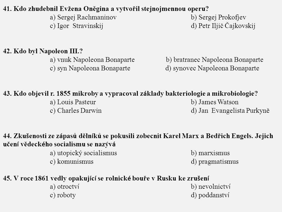 41. Kdo zhudebnil Evžena Oněgina a vytvořil stejnojmennou operu