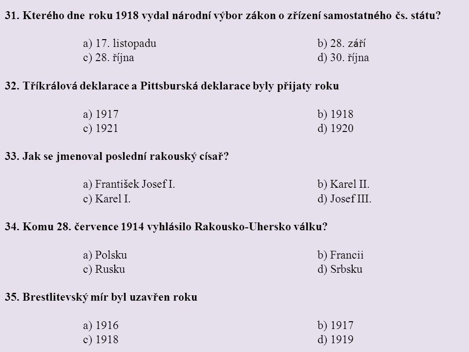 31. Kterého dne roku 1918 vydal národní výbor zákon o zřízení samostatného čs. státu