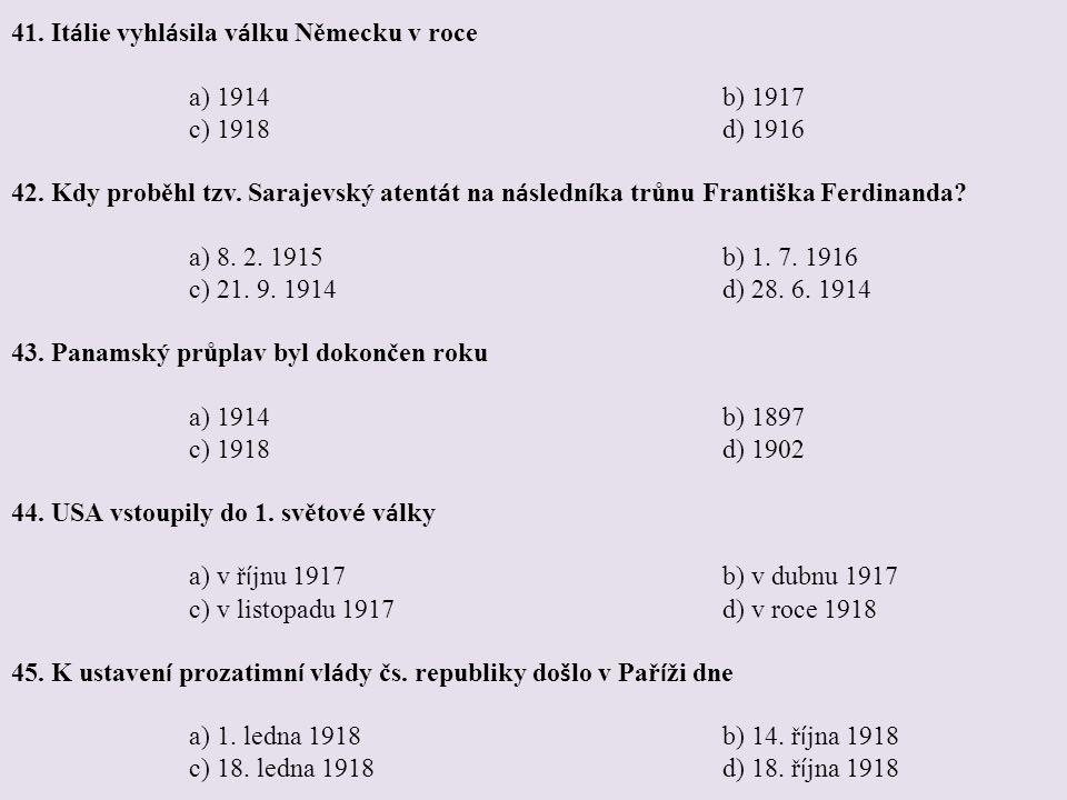 41. Itálie vyhlásila válku Německu v roce