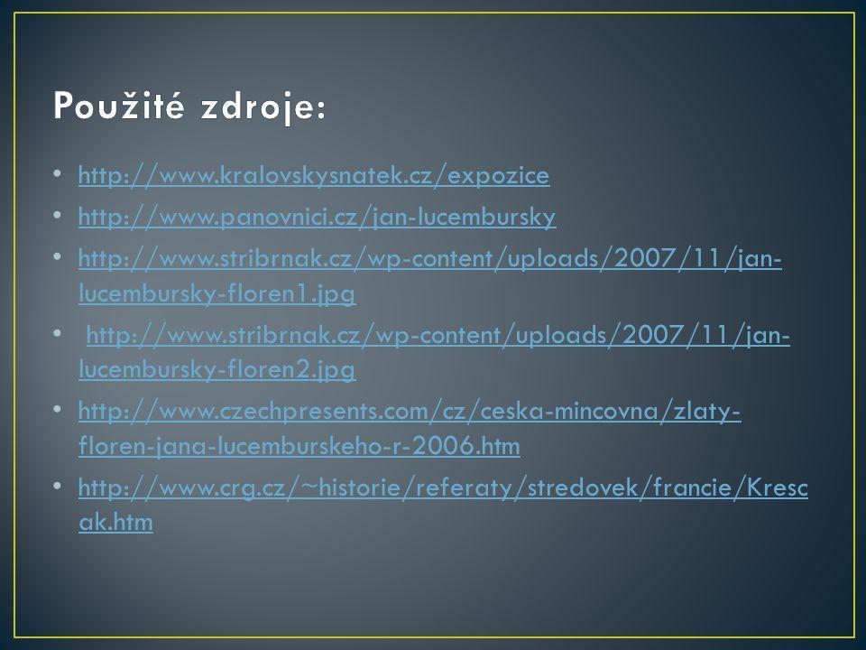 Použité zdroje: http://www.kralovskysnatek.cz/expozice