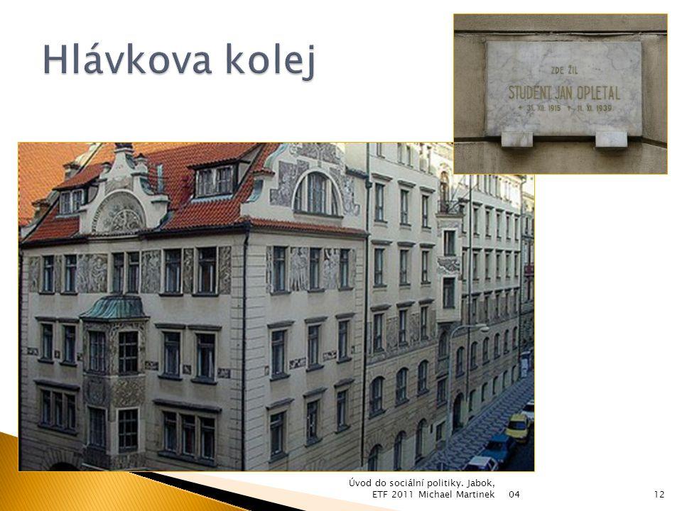 Hlávkova kolej Úvod do sociální politiky. Jabok, ETF 2011 Michael Martinek 04