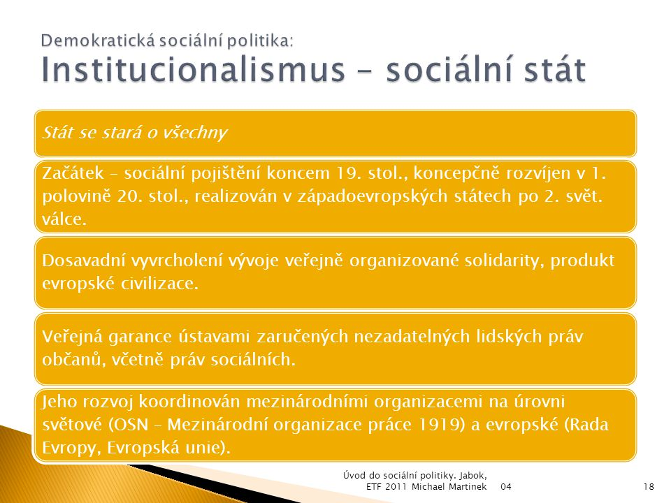 Demokratická sociální politika: Institucionalismus – sociální stát