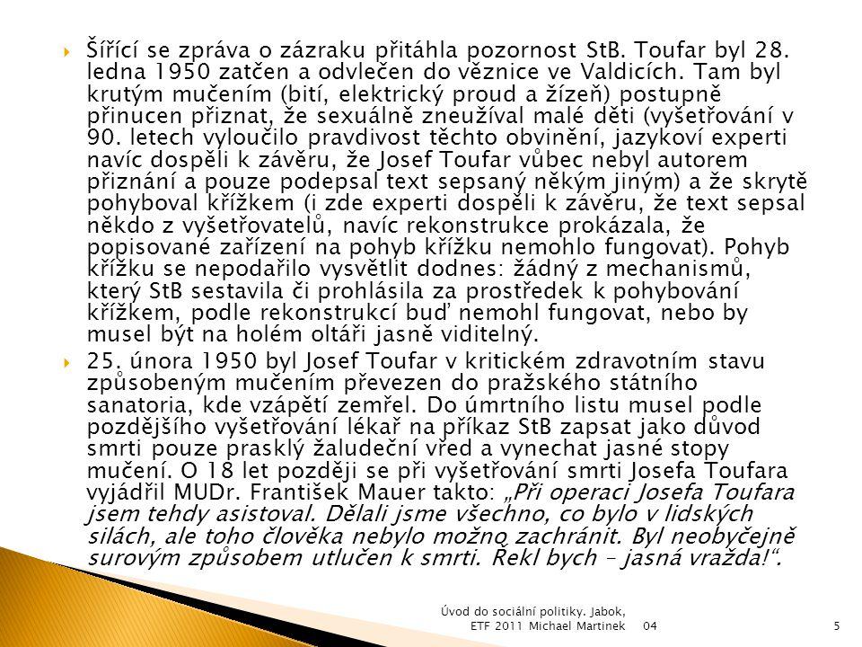 Šířící se zpráva o zázraku přitáhla pozornost StB. Toufar byl 28