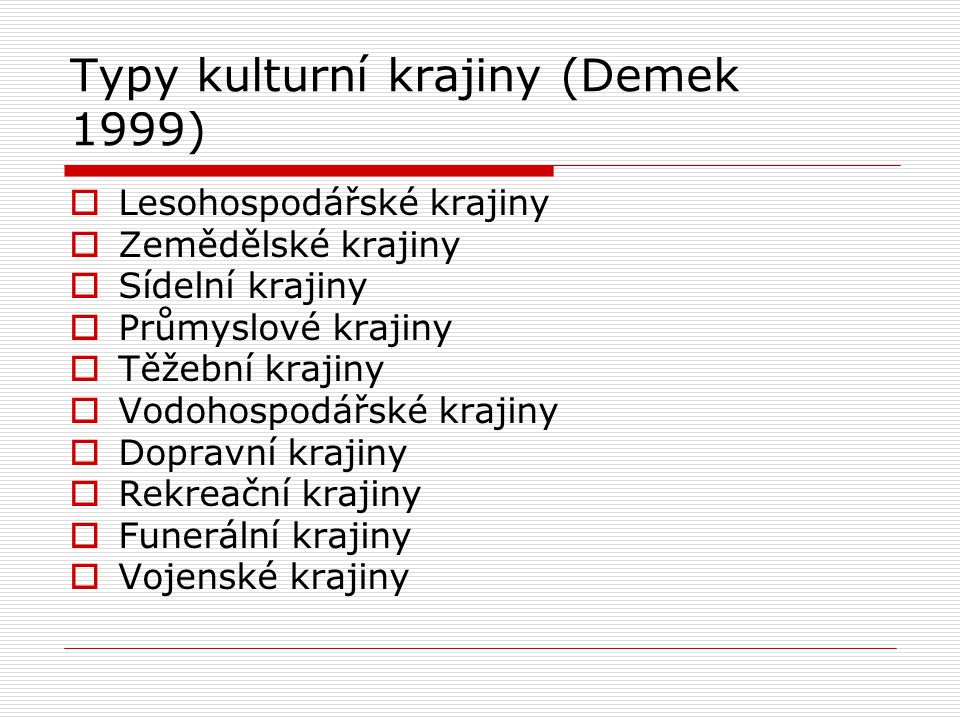 Typy kulturní krajiny (Demek 1999)