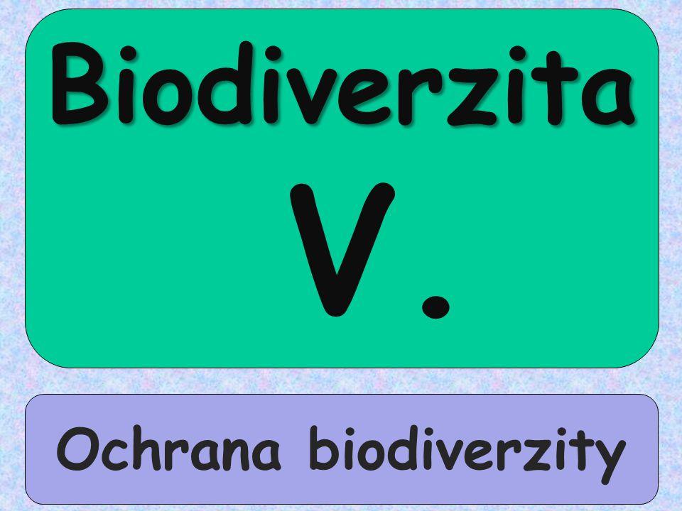 Biodiverzita V. Ochrana biodiverzity