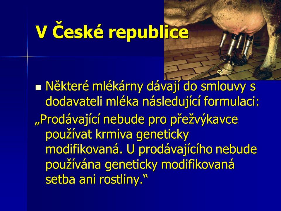 V České republice Některé mlékárny dávají do smlouvy s dodavateli mléka následující formulaci: