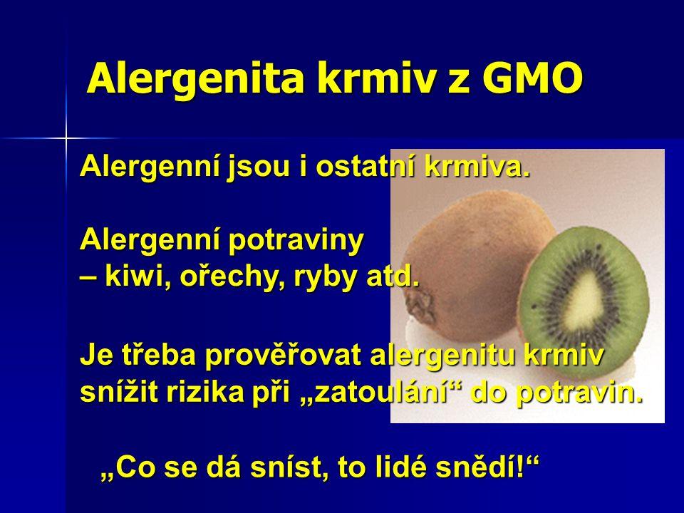 Alergenita krmiv z GMO Alergenní jsou i ostatní krmiva.