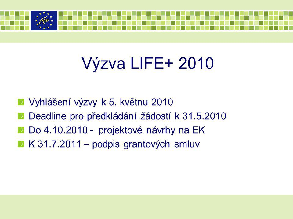 Výzva LIFE+ 2010 Vyhlášení výzvy k 5. květnu 2010