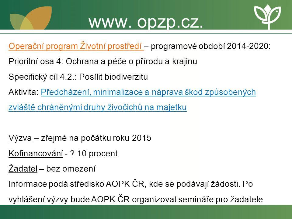 www. opzp.cz. Operační program Životní prostředí – programové období 2014-2020: Prioritní osa 4: Ochrana a péče o přírodu a krajinu.