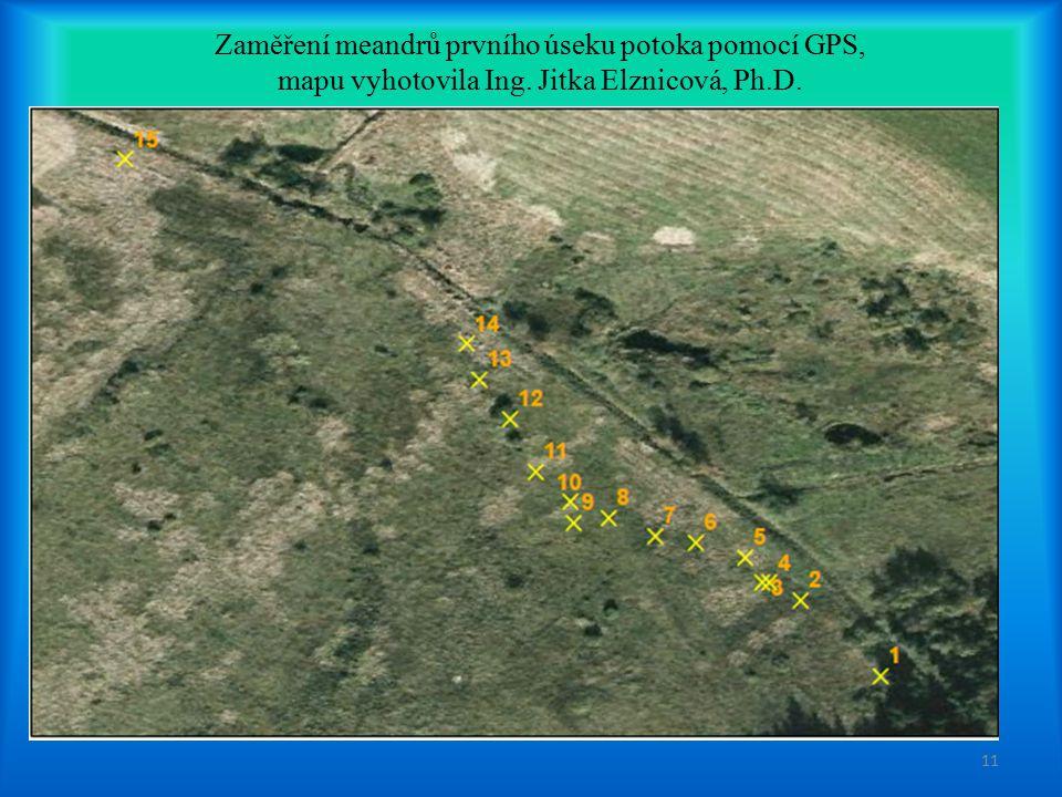 Zaměření meandrů prvního úseku potoka pomocí GPS, mapu vyhotovila Ing