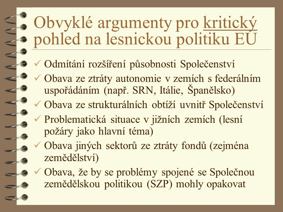 Obvyklé argumenty pro kritický pohled na lesnickou politiku EU