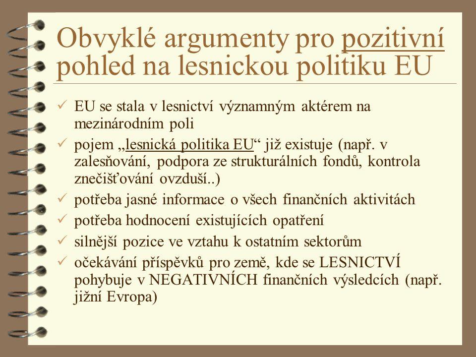 Obvyklé argumenty pro pozitivní pohled na lesnickou politiku EU