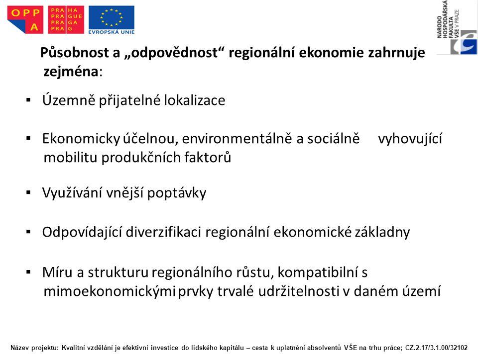 """Působnost a """"odpovědnost regionální ekonomie zahrnuje zejména:"""