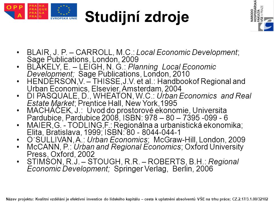 Studijní zdroje BLAIR, J. P. – CARROLL, M.C.: Local Economic Development; Sage Publications, London, 2009.