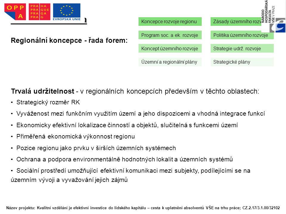 2. Sledované téma Regionální koncepce - řada forem: