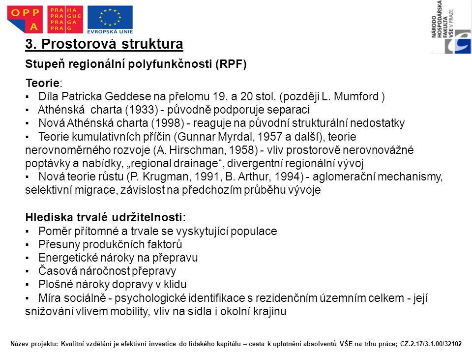3. Prostorová struktura Stupeň regionální polyfunkčnosti (RPF) Teorie: