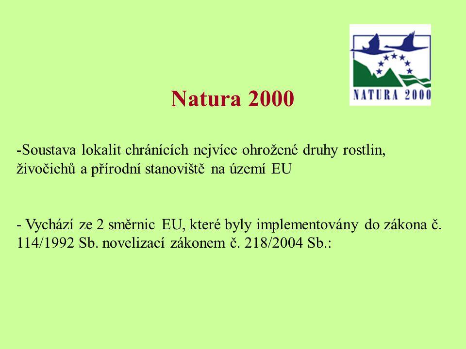 Natura 2000 Soustava lokalit chránících nejvíce ohrožené druhy rostlin, živočichů a přírodní stanoviště na území EU.